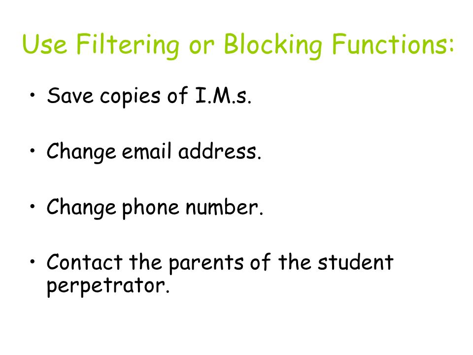 Use Filtering or Blocking Functions: Save copies of I.M.s.