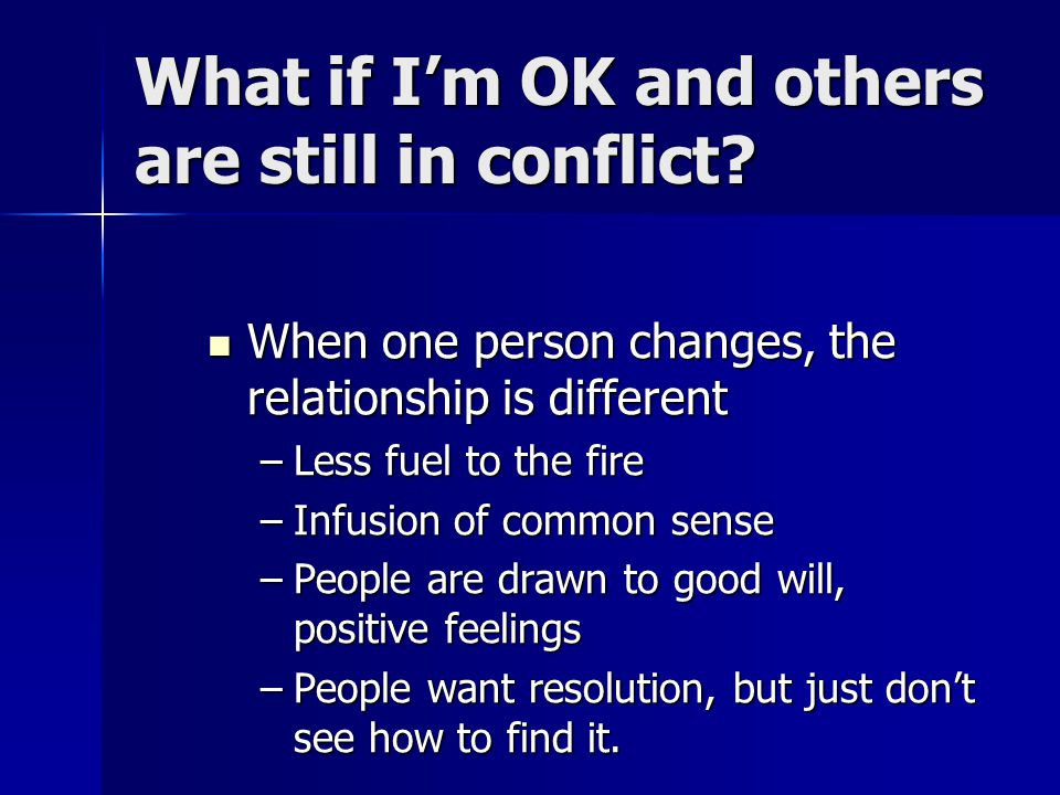 What if I'm OK and others are still in conflict.