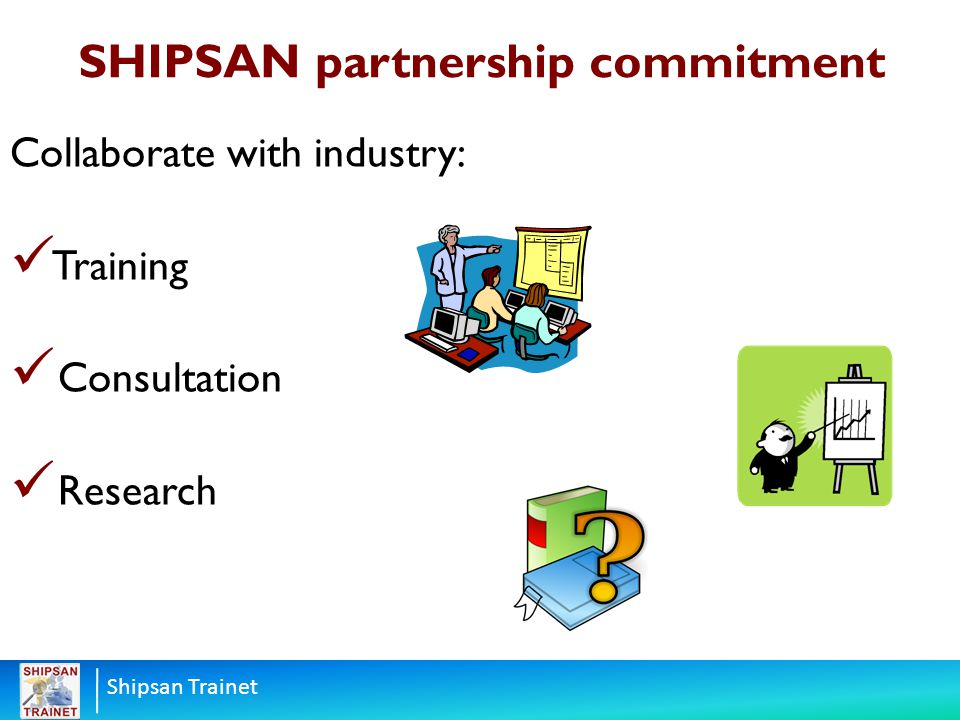 Shipsan Trainet Collaborate with industry: Training Consultation Research SHIPSAN partnership commitment
