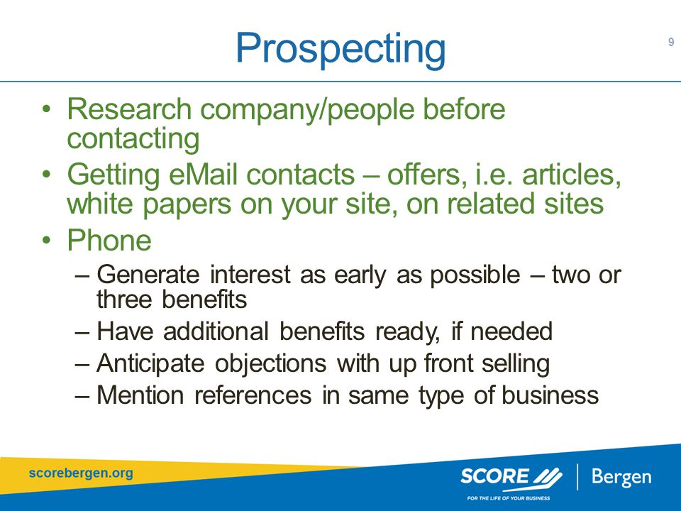 Prospecting 9 Research company/people before contacting Getting eMail contacts – offers, i.e.