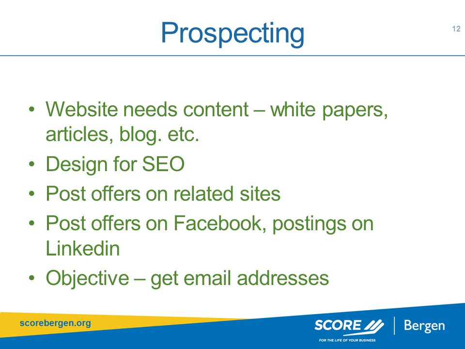 Prospecting Website needs content – white papers, articles, blog.