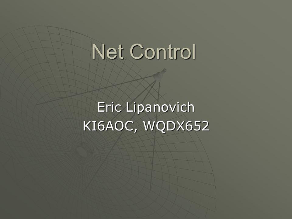Net Control Eric Lipanovich KI6AOC, WQDX652