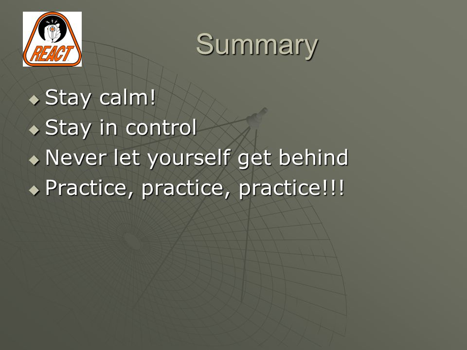 Summary  Stay calm.