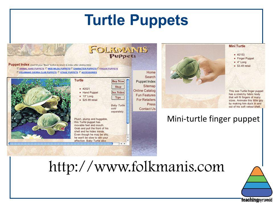 Turtle Puppets http://www.folkmanis.com Mini-turtle finger puppet