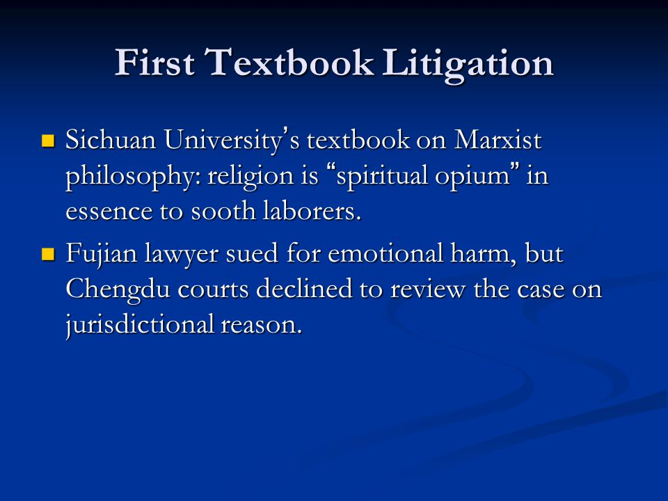 First Textbook Litigation Sichuan University ' s textbook on Marxist philosophy: religion is spiritual opium in essence to sooth laborers.