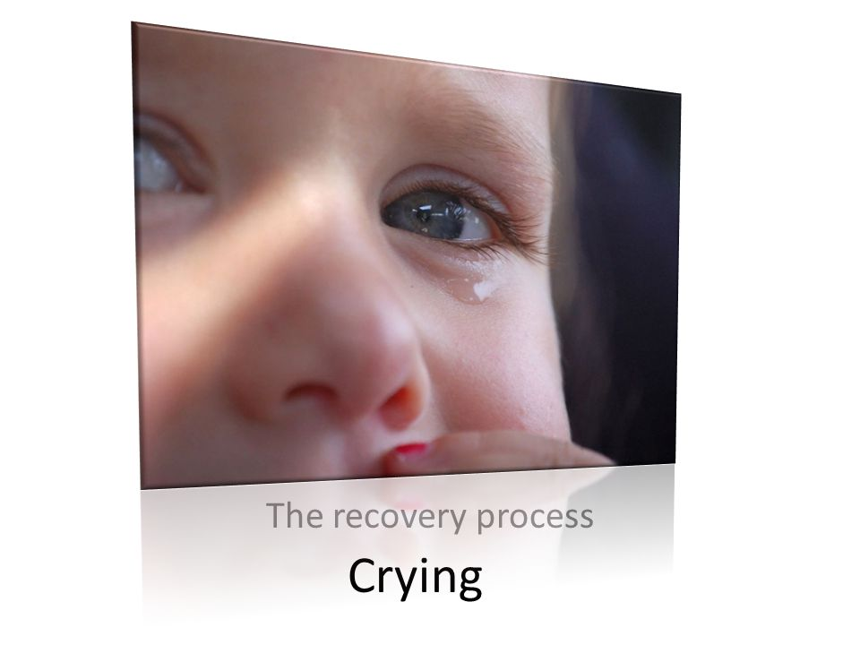 Crying The recovery process