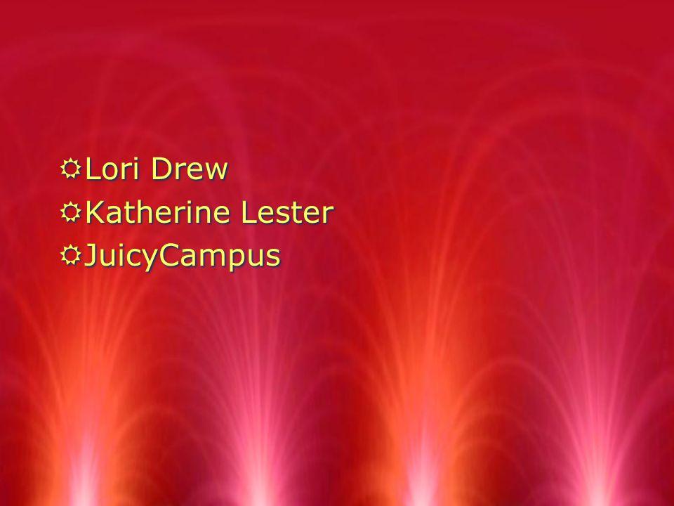 RLori Drew RKatherine Lester RJuicyCampus RLori Drew RKatherine Lester RJuicyCampus