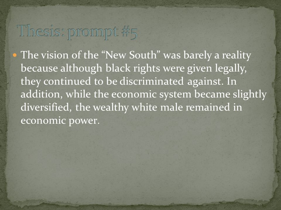 The vision of the New South was barely a reality because although black rights were given legally, they continued to be discriminated against.