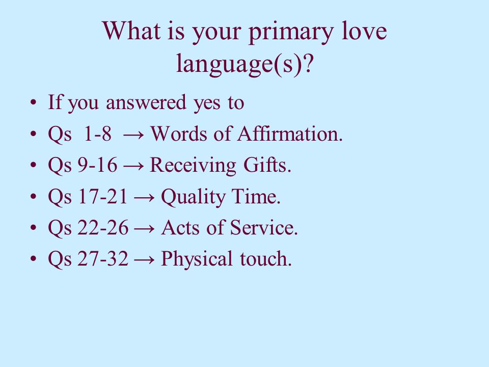 What are the love languages. Acts of service. Gifts.