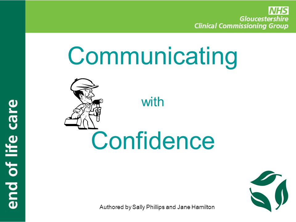 Authored by Sally Phillips and Jane Hamilton Communicating with Confidence