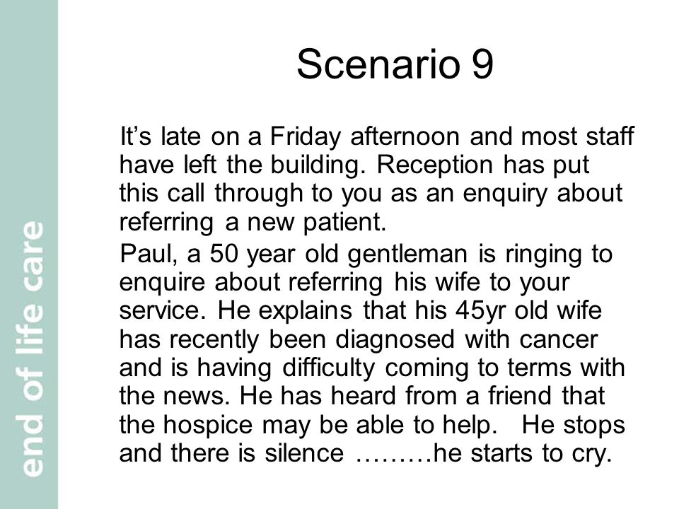 Scenario 9 It's late on a Friday afternoon and most staff have left the building.