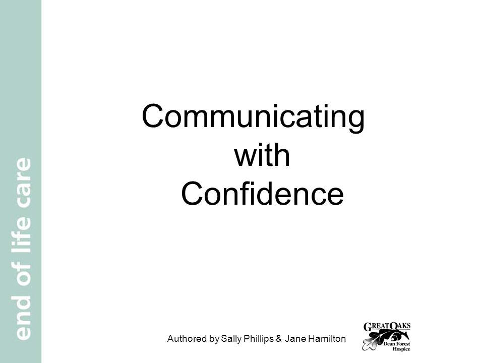 Authored by Sally Phillips & Jane Hamilton Communicating with Confidence