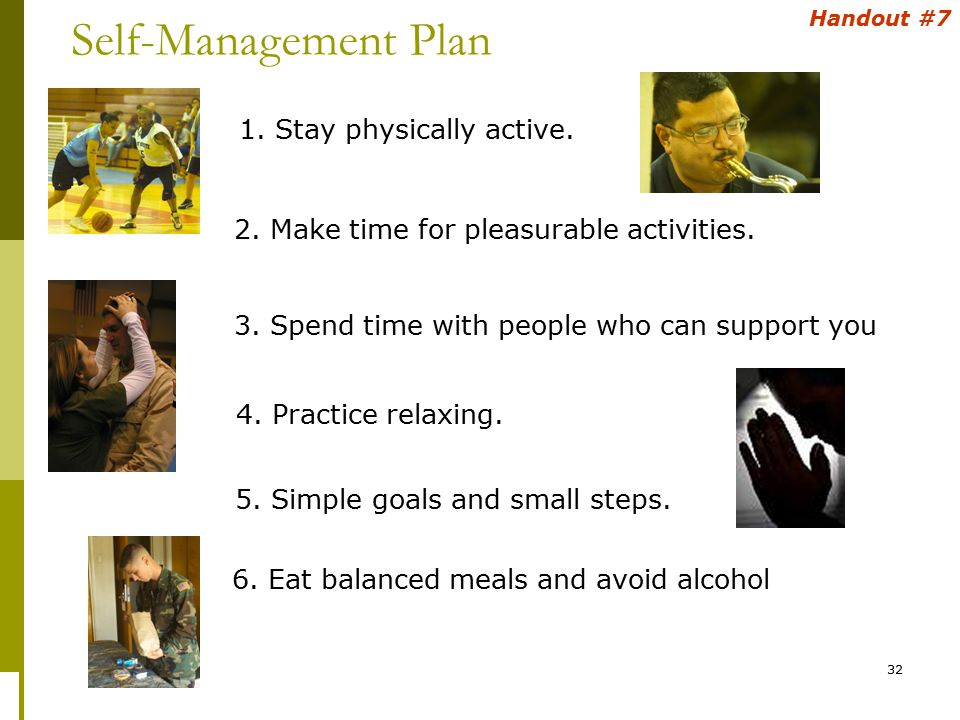 32 Self-Management Plan Handout #7 1. Stay physically active.