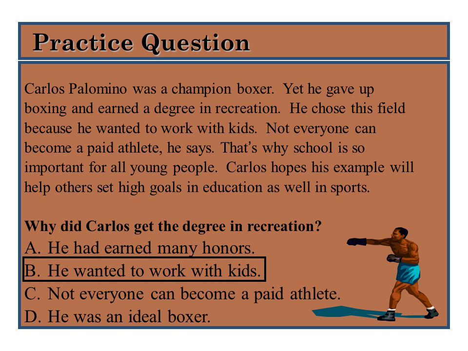 Practice Question Practice Question Carlos Palomino was a champion boxer.