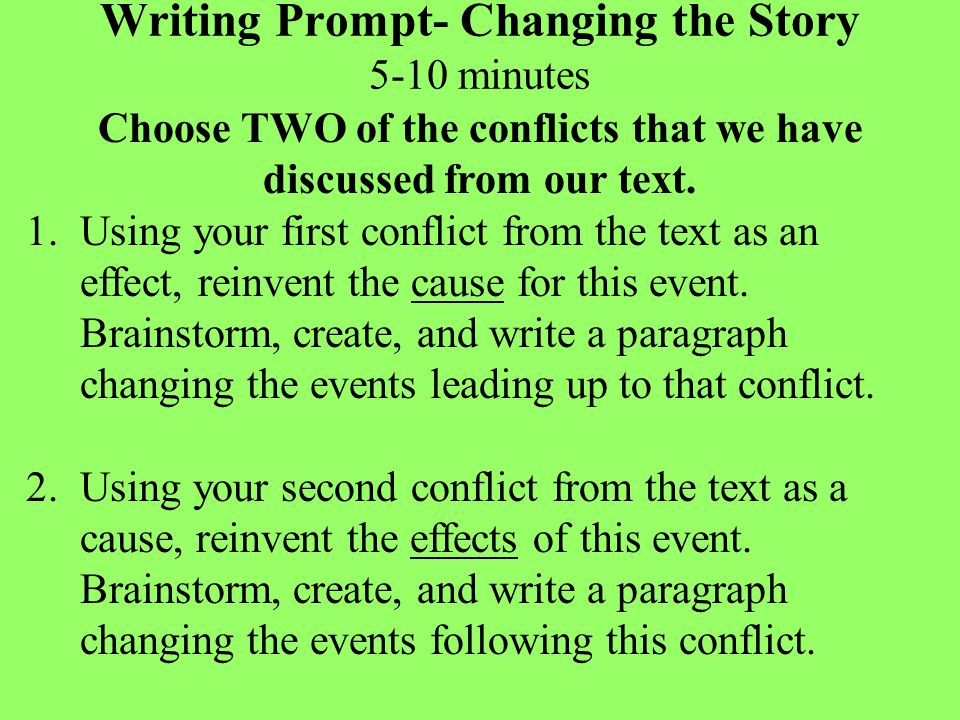 Writing Prompt- Changing the Story 5-10 minutes Choose TWO of the conflicts that we have discussed from our text.
