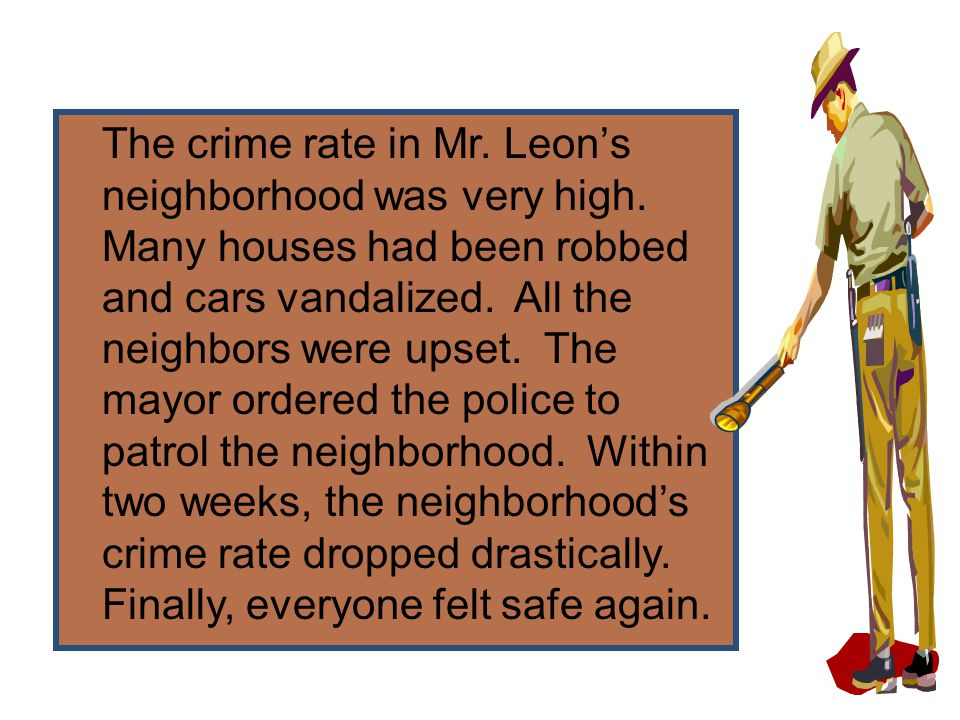 The crime rate in Mr. Leon's neighborhood was very high.