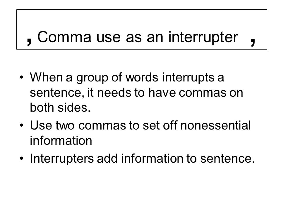 When to use an interrupter.