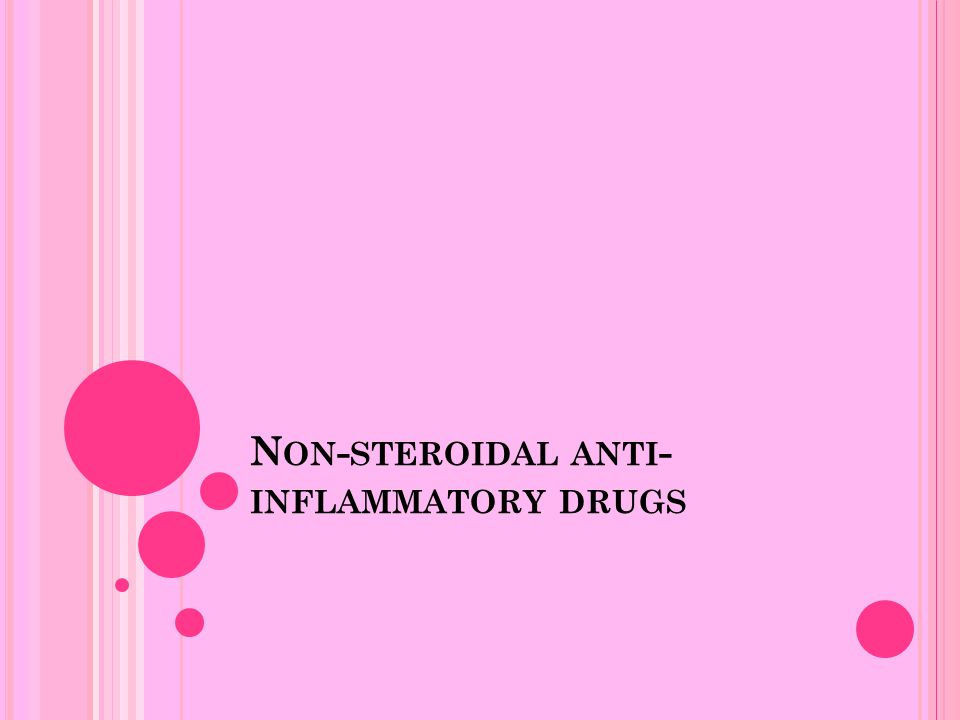 N ON - STEROIDAL ANTI - INFLAMMATORY DRUGS