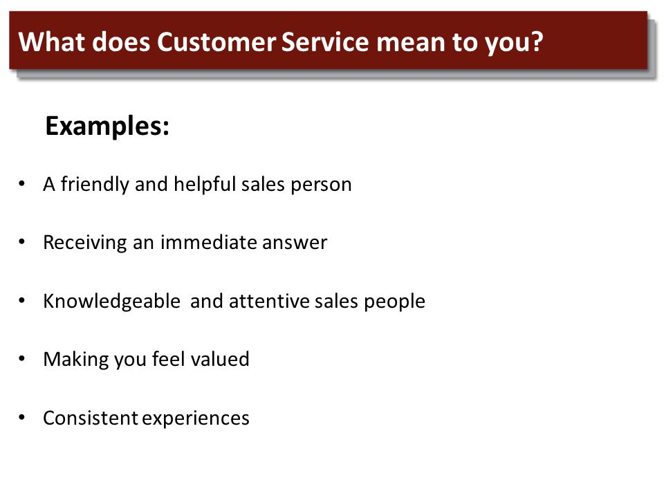 What does Customer Service mean to you.