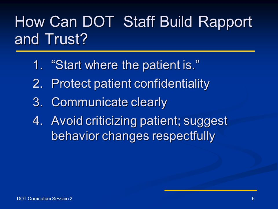 DOT Curriculum Session 26 How Can DOT Staff Build Rapport and Trust.
