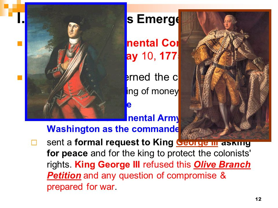 12 I. Colonial Leaders Emerge (Pages 147-150) The Second Continental Congress met for the first time on May 10, 1775. (most members had read Paine's C