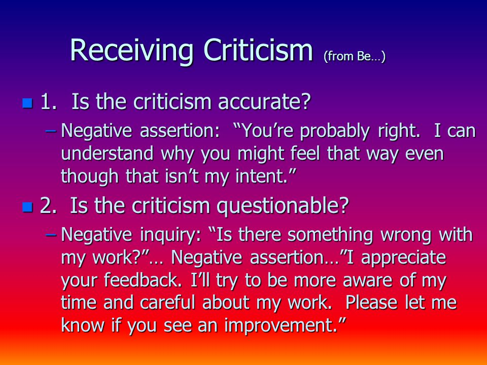 Receiving Criticism (from Be…) n 1. Is the criticism accurate.