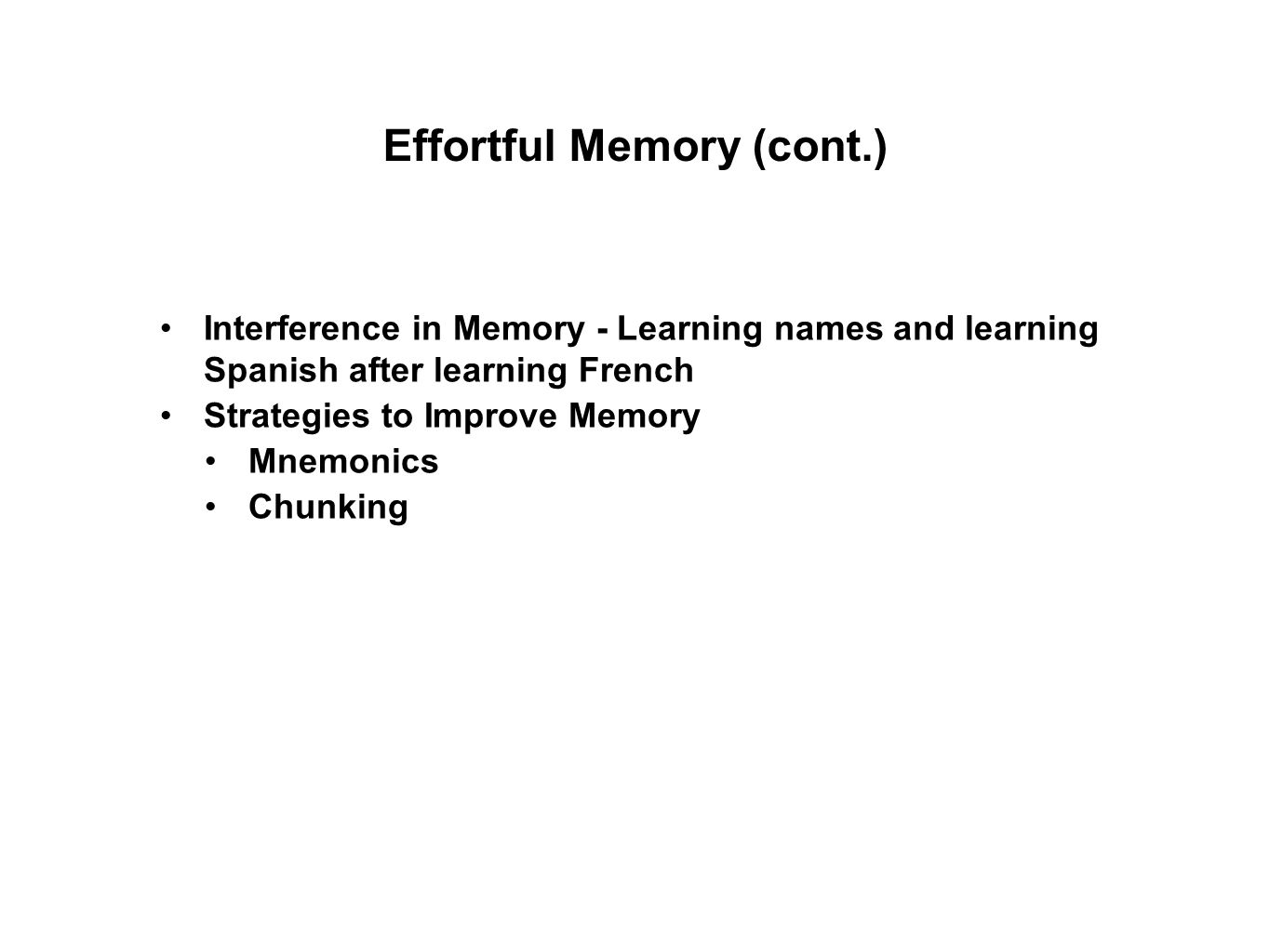 Strategies to Improve Memory Mnemonics Chunking Effortful Memory (cont.)