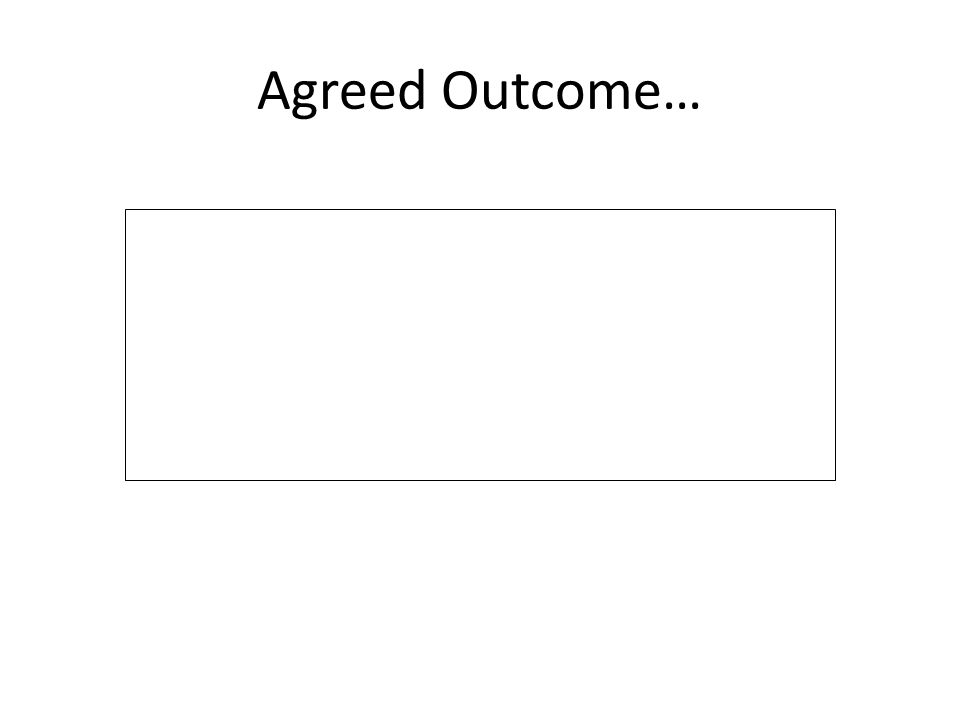 Agreed Outcome…