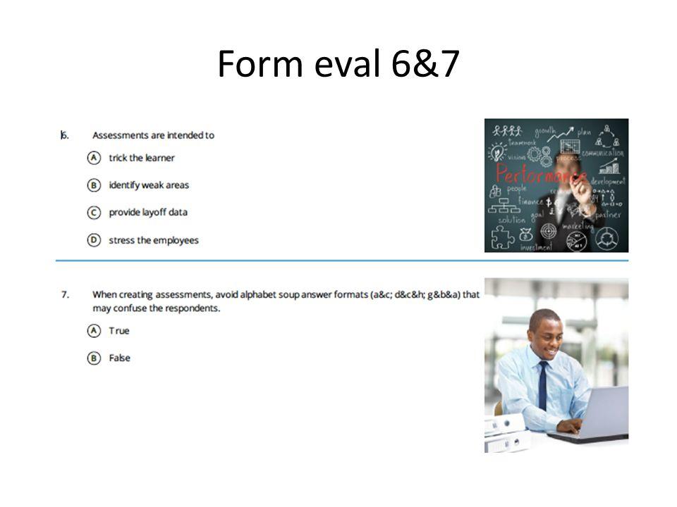 Form eval 6&7
