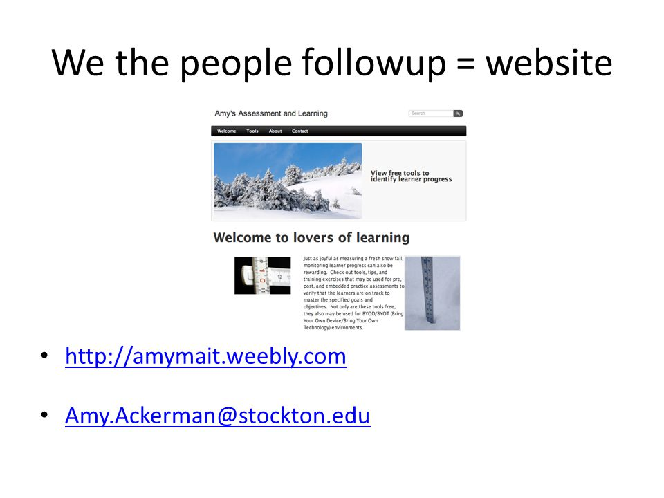 We the people followup = website http://amymait.weebly.com Amy.Ackerman@stockton.edu