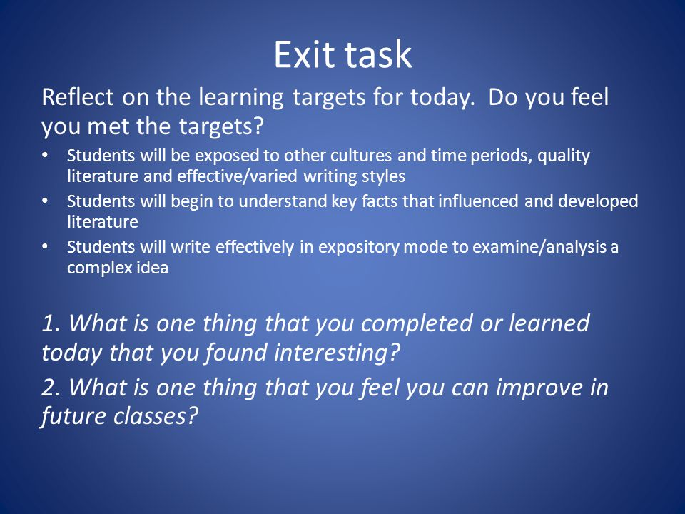 Exit task Reflect on the learning targets for today.