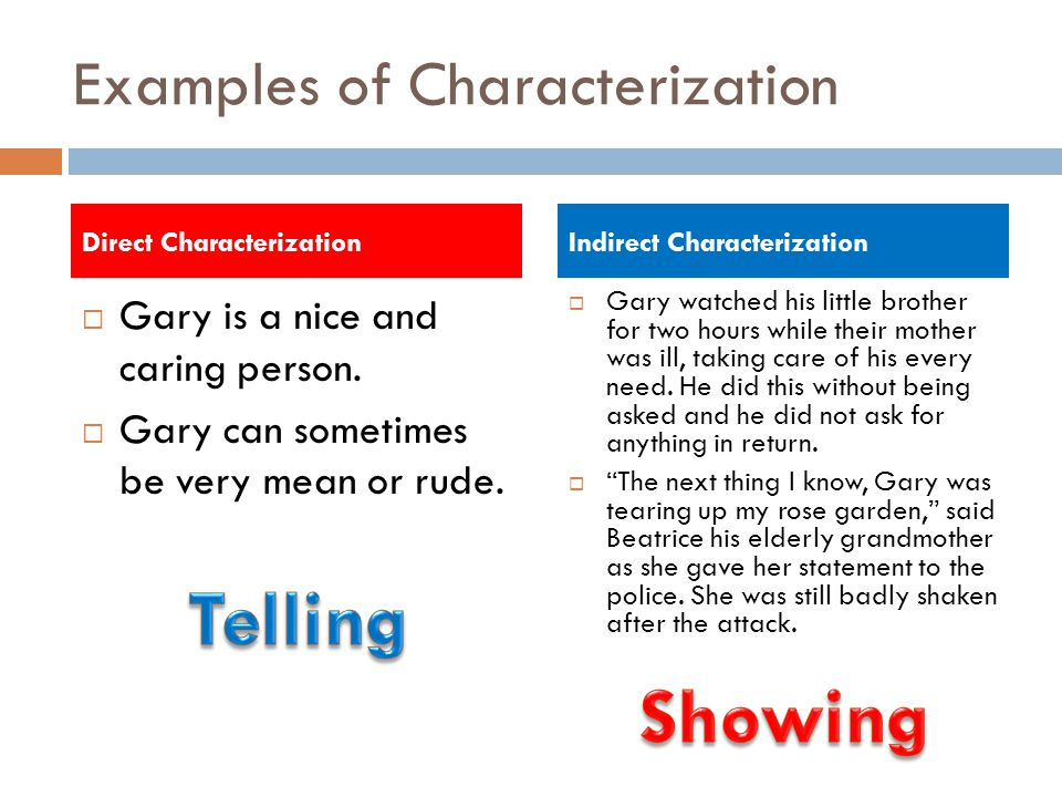 Examples of Characterization  Gary is a nice and caring person.