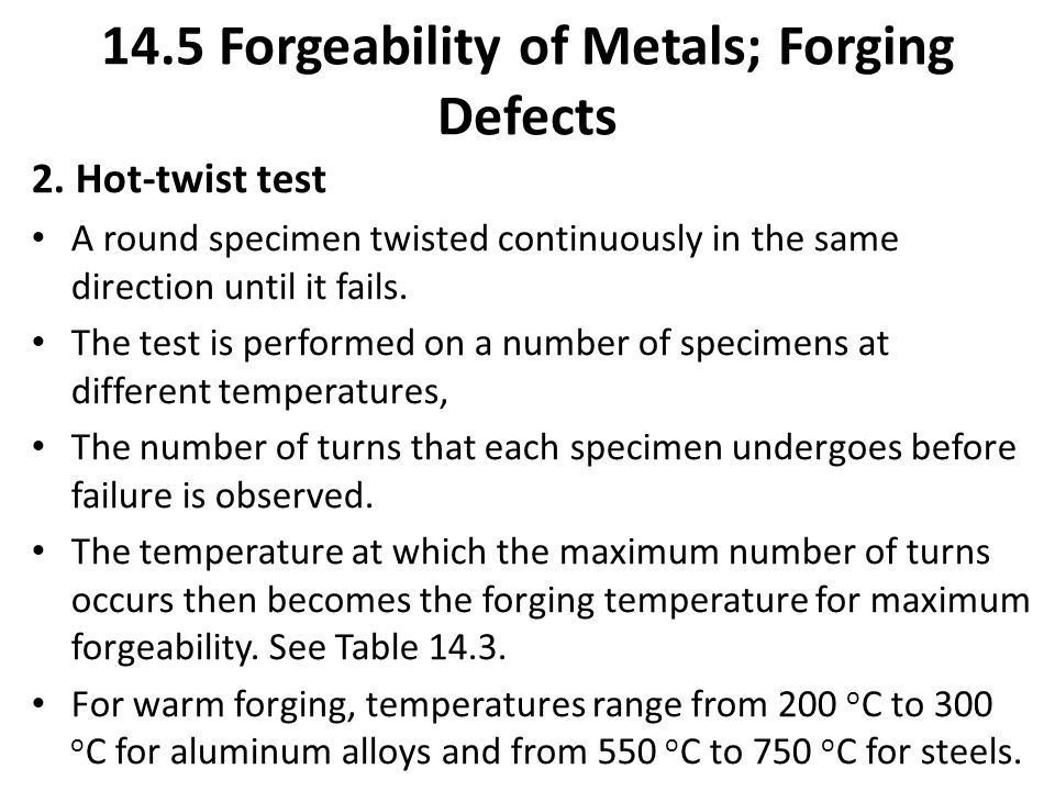 2. Hot-twist test A round specimen twisted continuously in the same direction until it fails. The test is performed on a number of specimens at differ