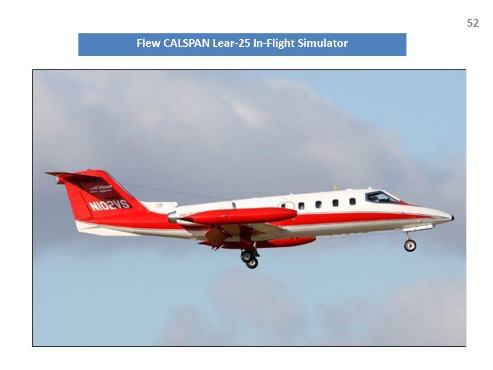 Flew CALSPAN Lear-25 In-Flight Simulator 52