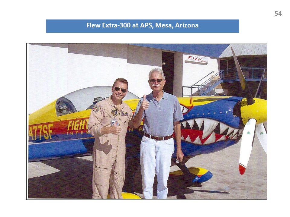 Flew Extra-300 at APS, Mesa, Arizona 54