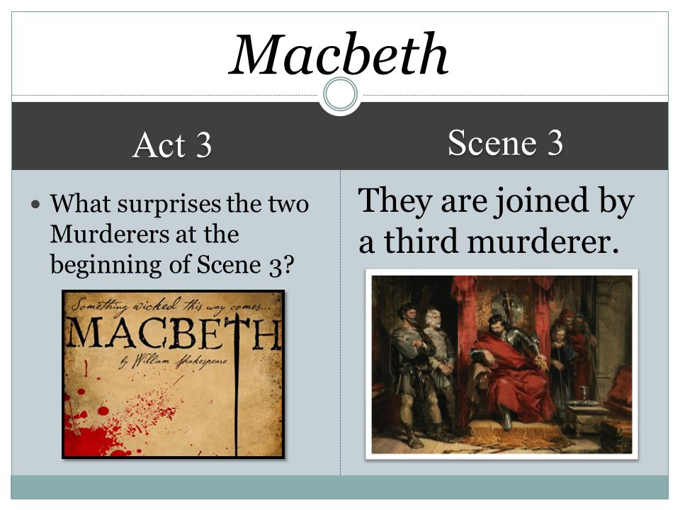 Act 3 Scene 3 They are joined by a third murderer.