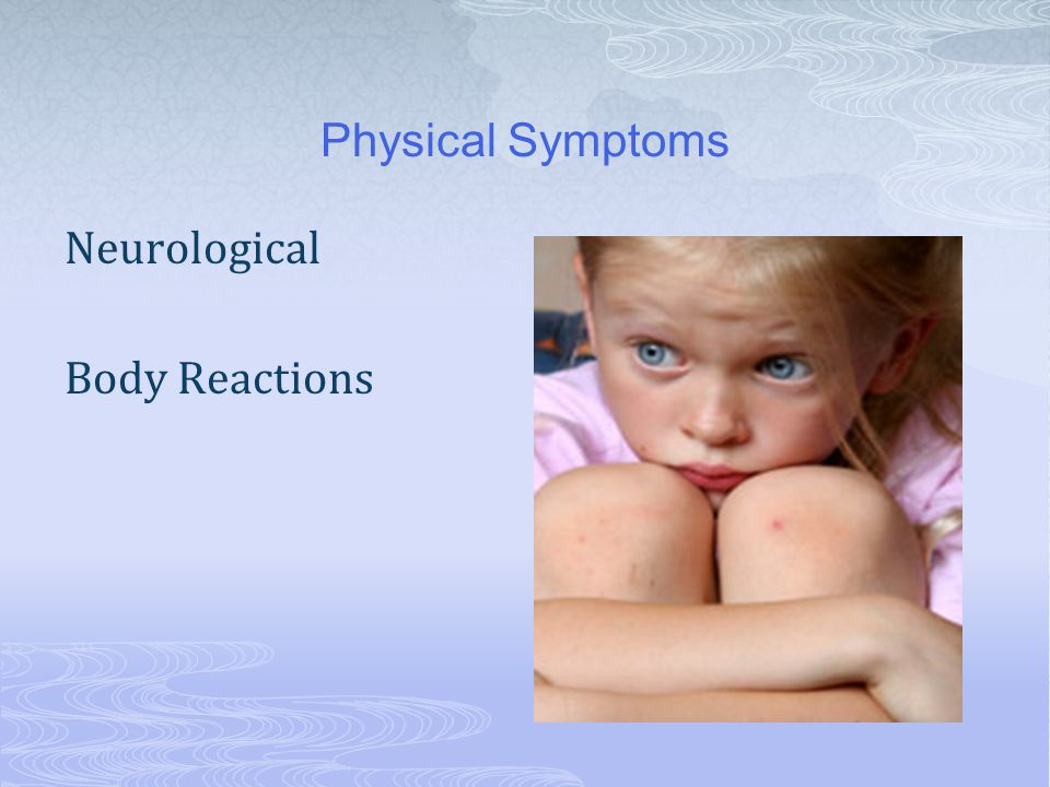Physical Symptoms Neurological Body Reactions