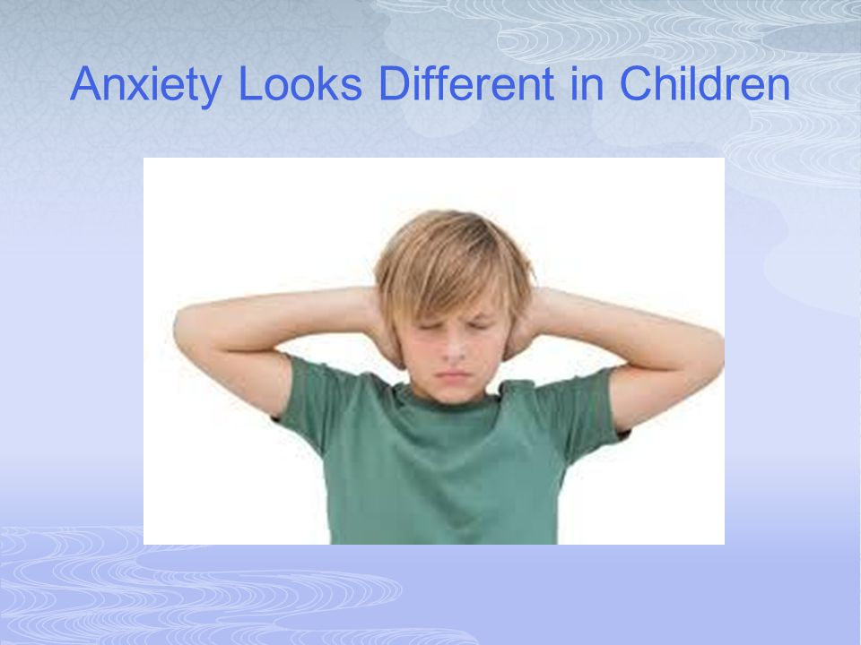 Anxiety Looks Different in Children