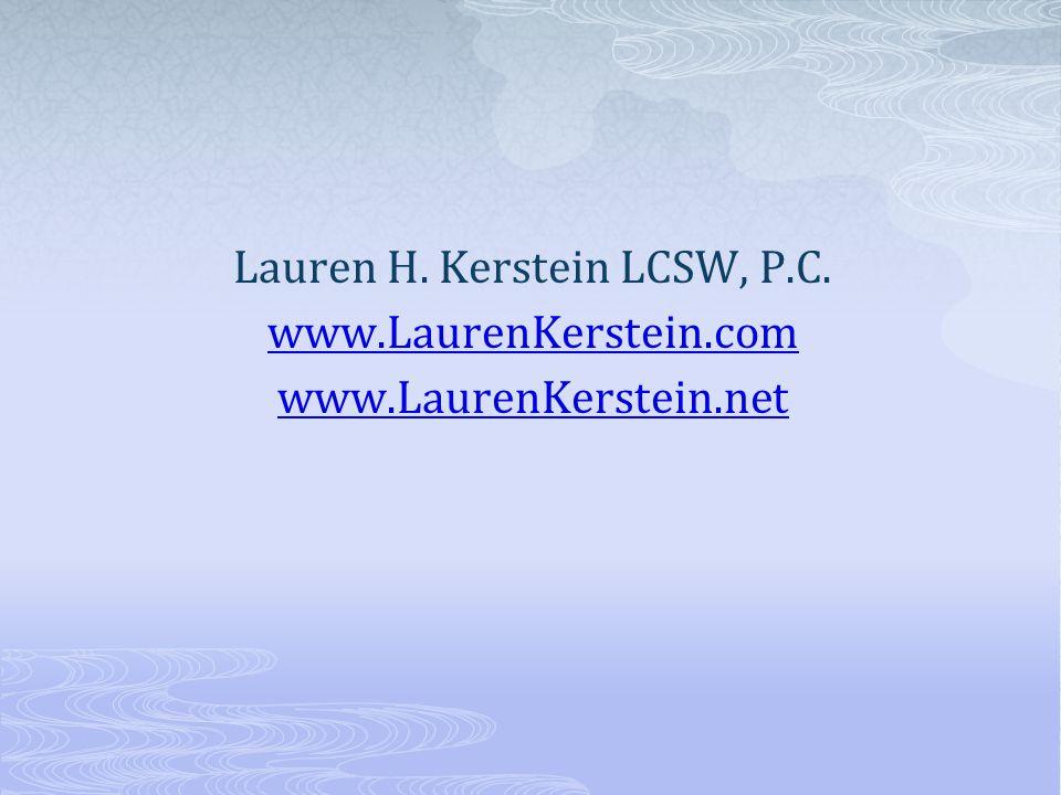 Lauren H. Kerstein LCSW, P.C. www.LaurenKerstein.com www.LaurenKerstein.net
