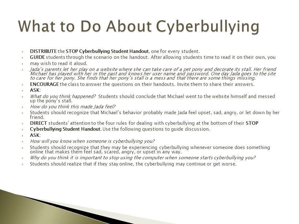  DISTRIBUTE the STOP Cyberbullying Student Handout, one for every student.