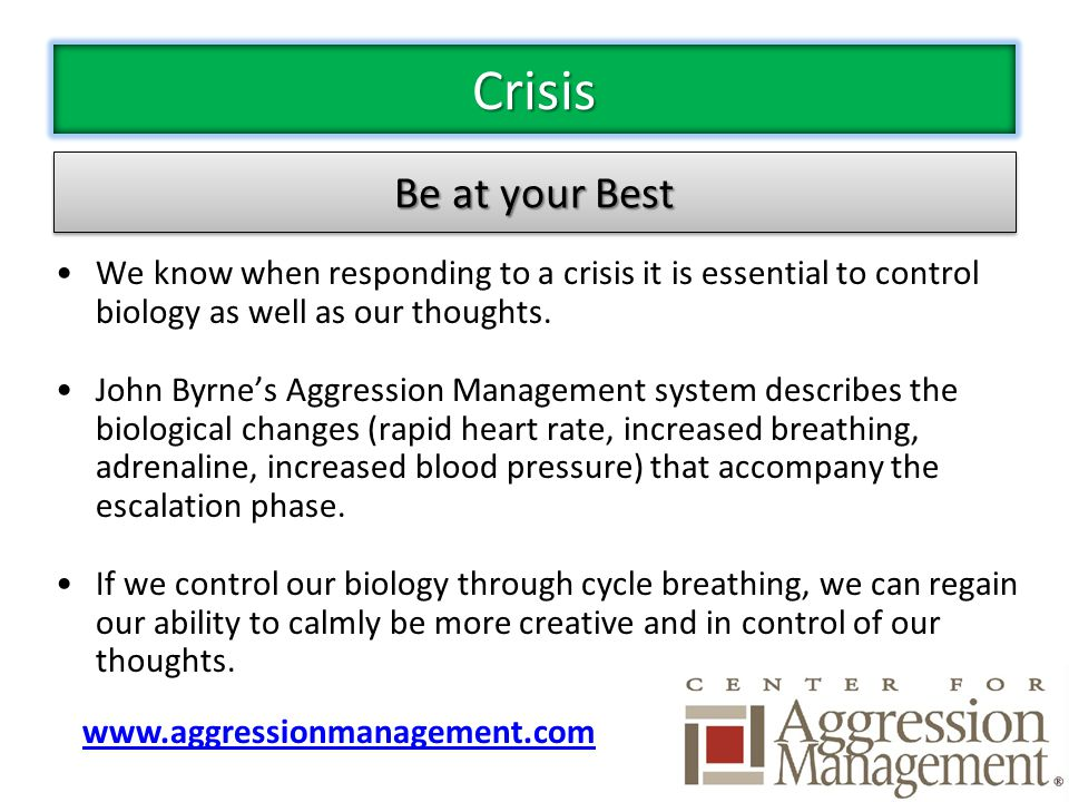 We know when responding to a crisis it is essential to control biology as well as our thoughts.