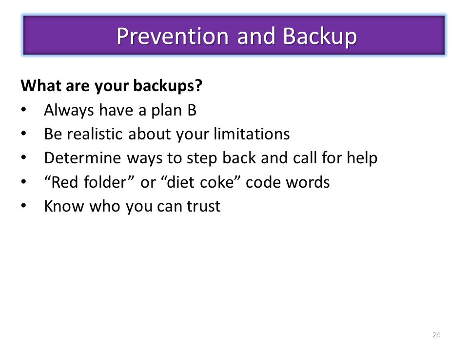 24 What are your backups.