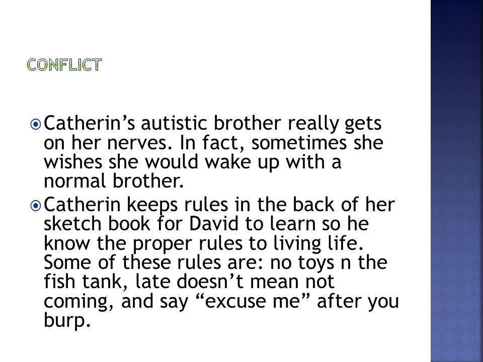  Catherin's autistic brother really gets on her nerves.
