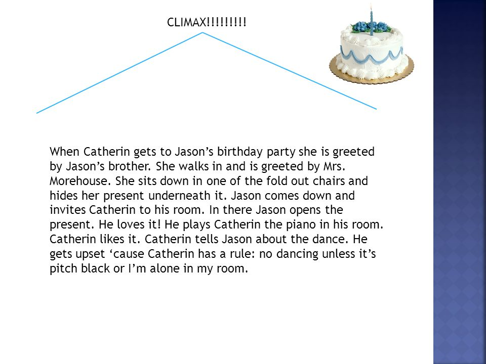 CLIMAX!!!!!!!!.When Catherin gets to Jason's birthday party she is greeted by Jason's brother.
