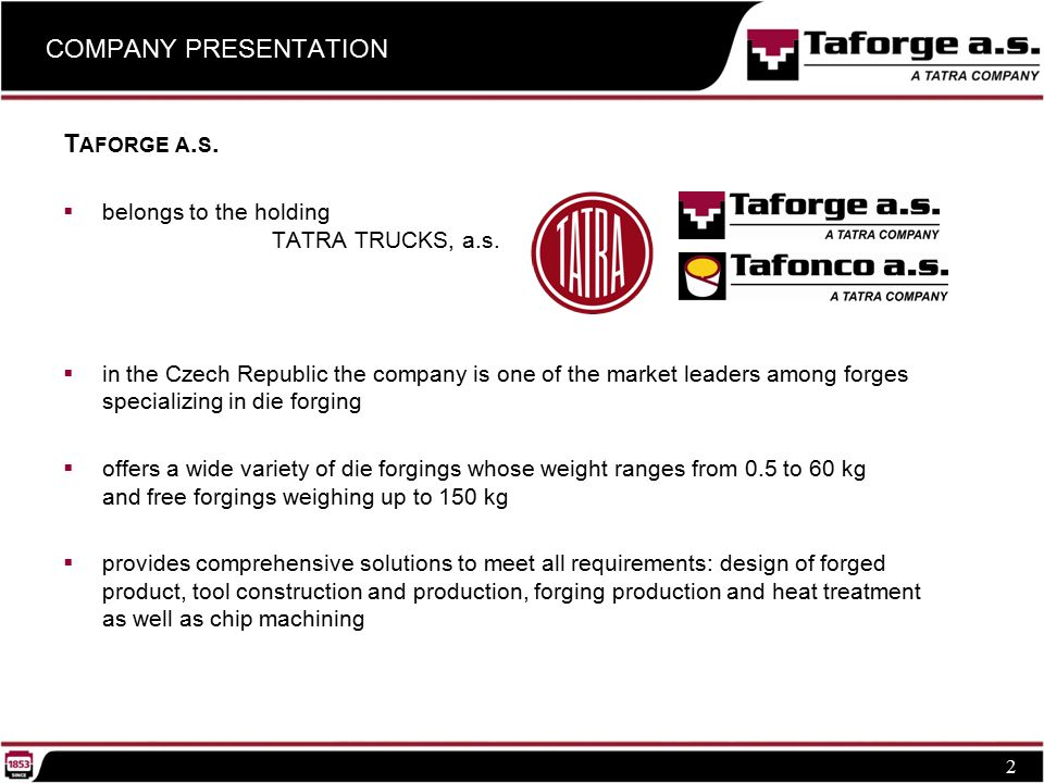 COMPANY PRESENTATION 2 T AFORGE A. S.  belongs to the holding TATRA TRUCKS, a.s.