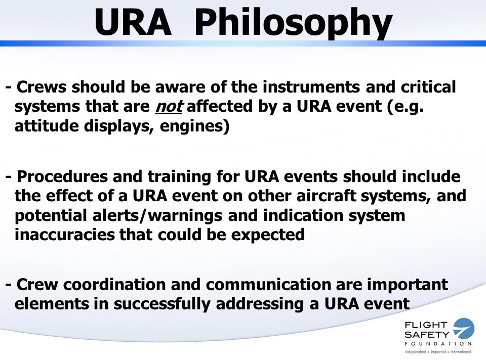 URA Philosophy - Crews should be aware of the instruments and critical systems that are not affected by a URA event (e.g.