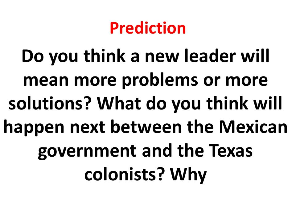 Prediction Do you think a new leader will mean more problems or more solutions? What do you think will happen next between the Mexican government and
