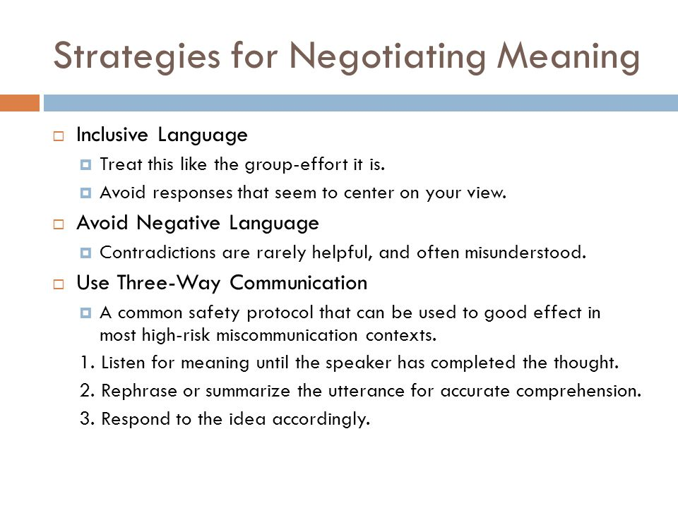 Strategies for Negotiating Meaning  Inclusive Language  Treat this like the group-effort it is.