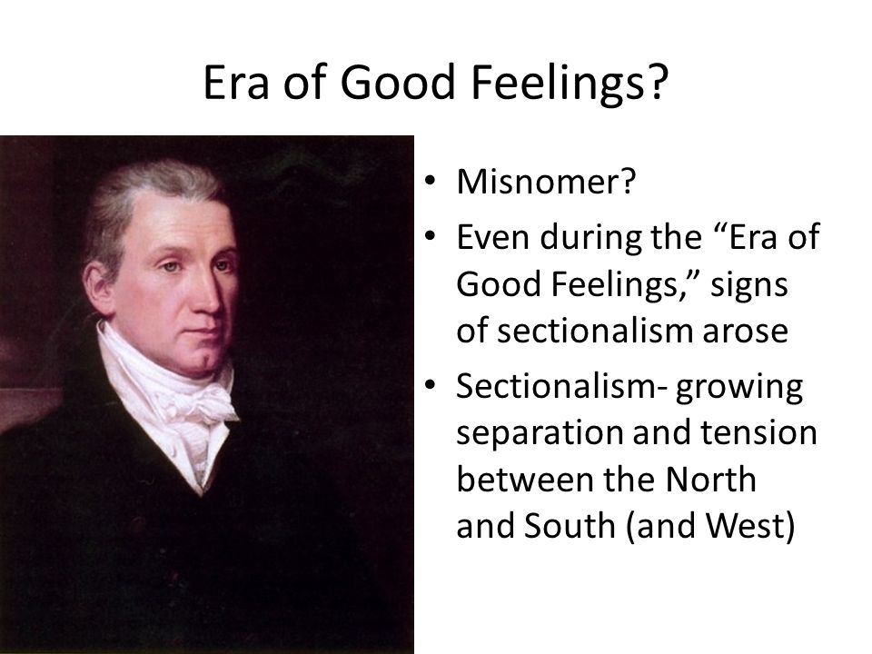 Era of Good Feelings.Misnomer.