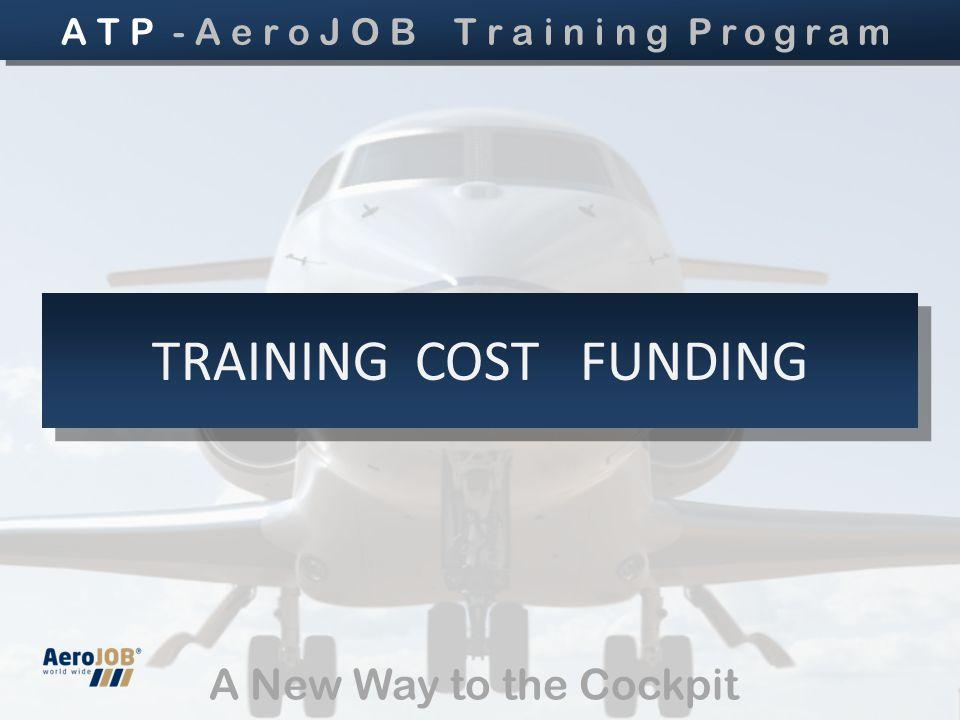 TRAINING COST FUNDING A T P - A e r o J O B T r a i n i n g Program